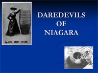 The Daredevils of Niagara - PowerPoint Presentation